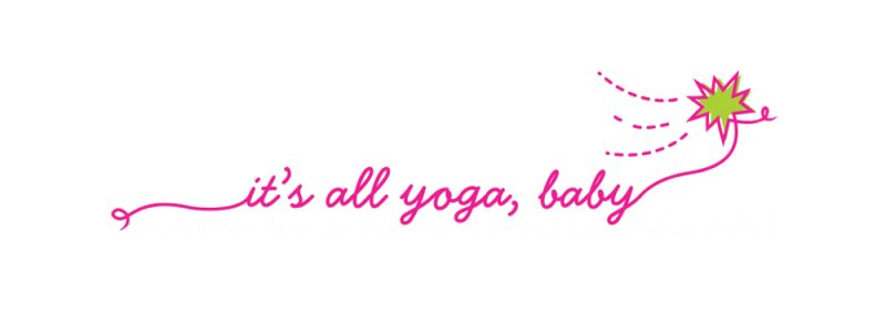 Its all Yoga, Baby
